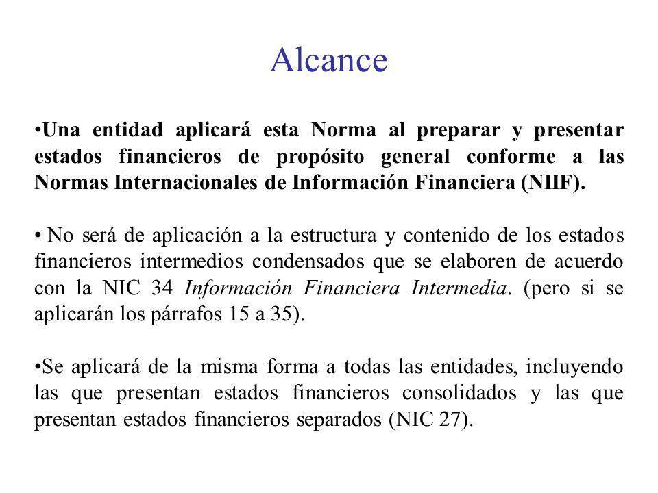 Una entidad aplicará esta Norma al preparar y presentar estados financieros de propósito general conforme a las Normas Internacionales de Información Financiera (NIIF).
