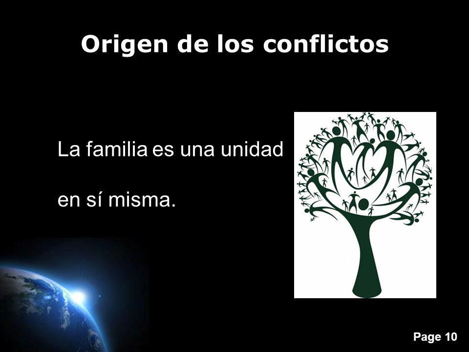Page 10 Origen de los conflictos La familia es una unidad en sí misma.
