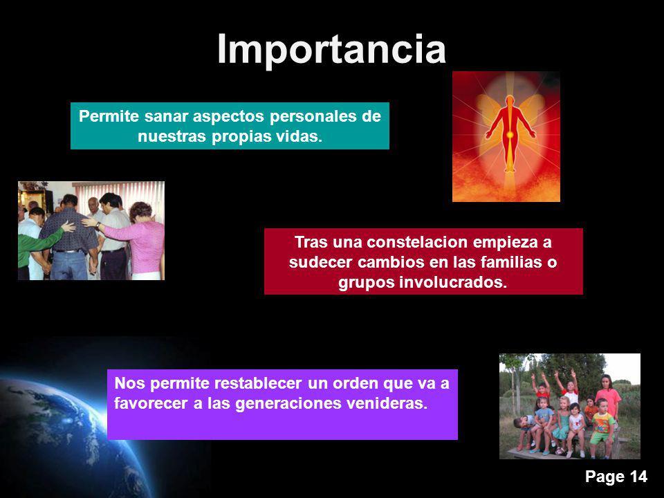 Page 14 Importancia Permite sanar aspectos personales de nuestras propias vidas. Tras una constelacion empieza a sudecer cambios en las familias o gru