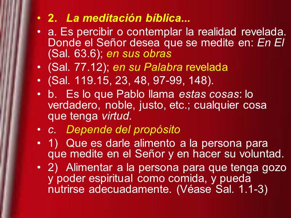2.La meditación bíblica...a. Es percibir o contemplar la realidad revelada.
