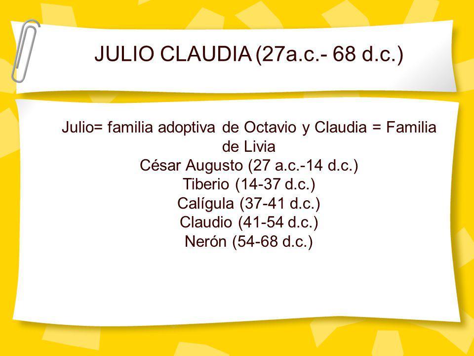 DINASTÍAS Julio Claudia (27 a.c.- 68 d.c.) Flavios (69-96 d.c.) Antoninos (96-192 d.c.) Severos (193-235)