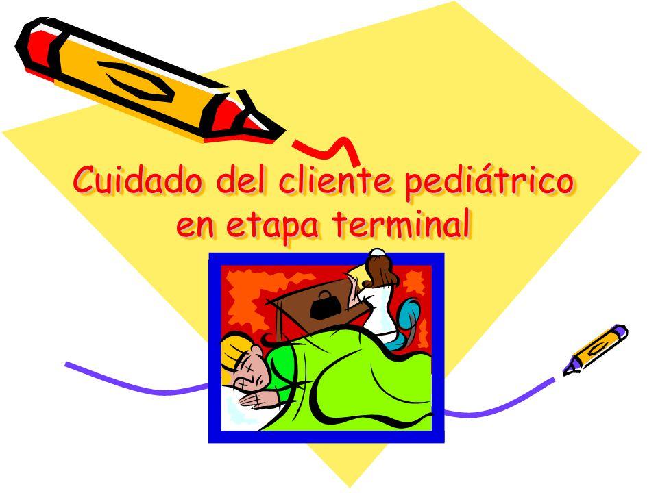 Cuidado del cliente pediátrico en etapa terminal