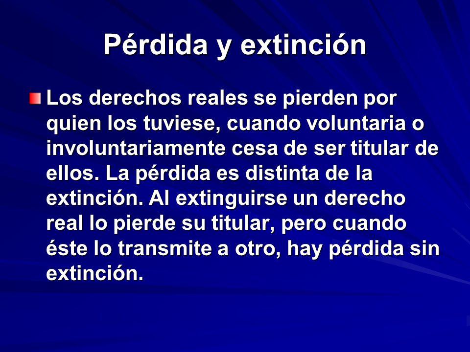 Causas de extinción 1.Destrucción de la cosa objeto del derecho 2.