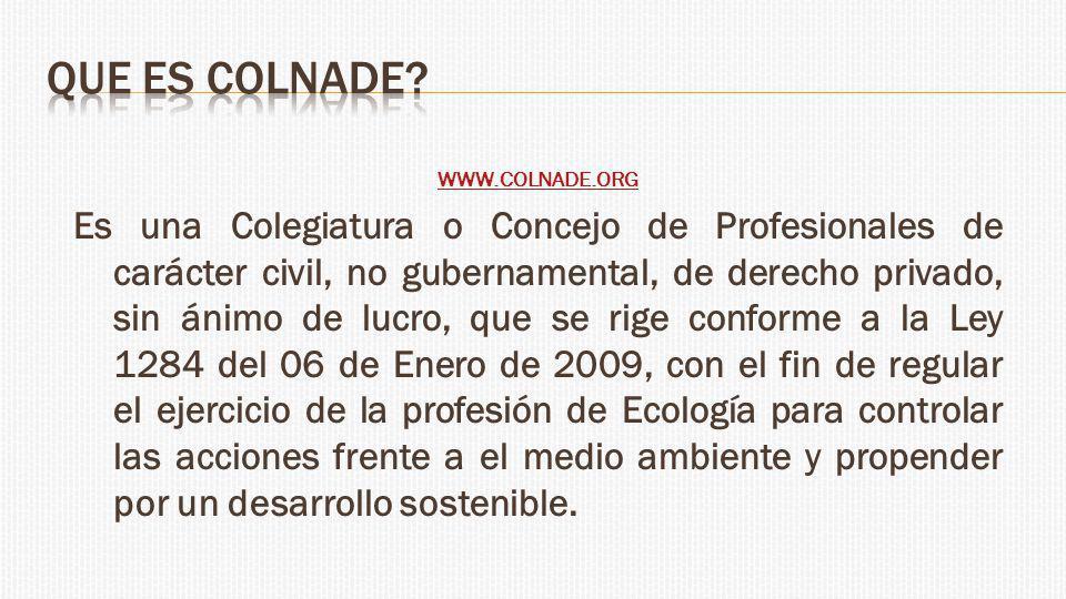 COLEGIO NACIONAL DE ECÓLOGOS COLNADEwww.colnade.org CONCURSO LOGO ANIMADO DEL COLEGIO NACIONAL DE ECOLOGOS - COLNADE