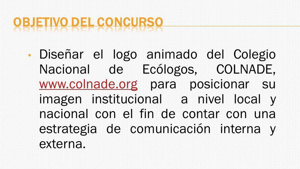 Diseñar el logo animado del Colegio Nacional de Ecólogos, COLNADE, www.colnade.org para posicionar su imagen institucional a nivel local y nacional con el fin de contar con una estrategia de comunicación interna y externa.