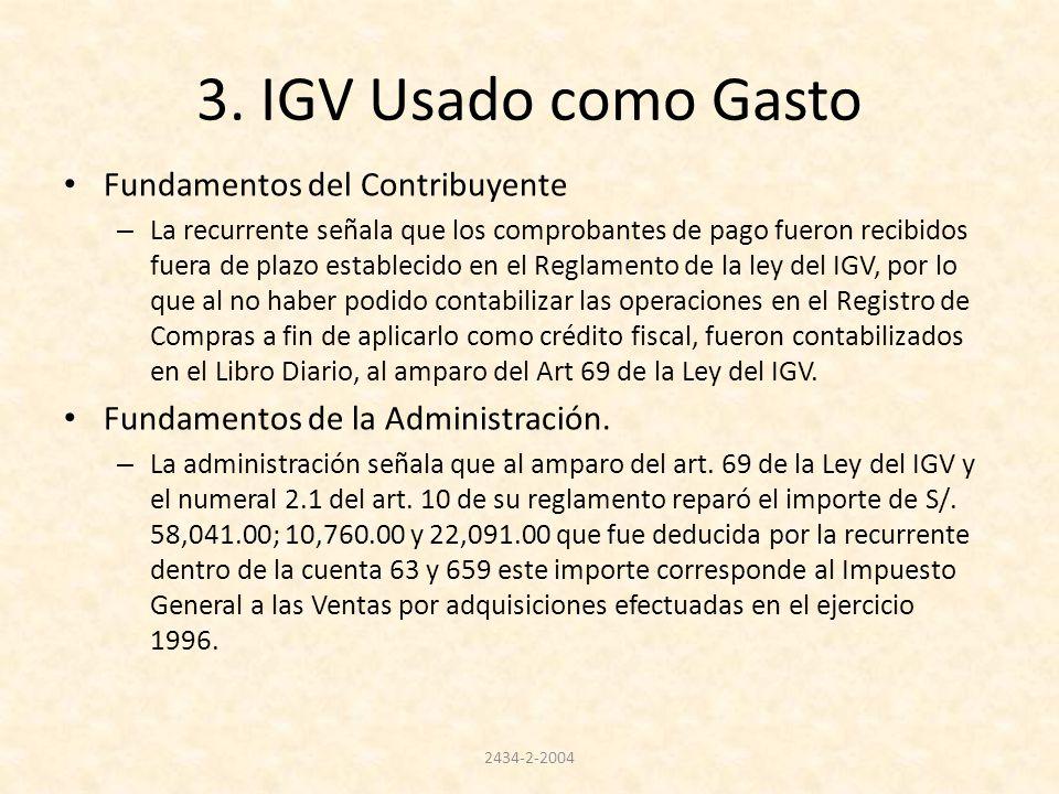 3. IGV Usado como Gasto Fundamentos del Contribuyente – La recurrente señala que los comprobantes de pago fueron recibidos fuera de plazo establecido