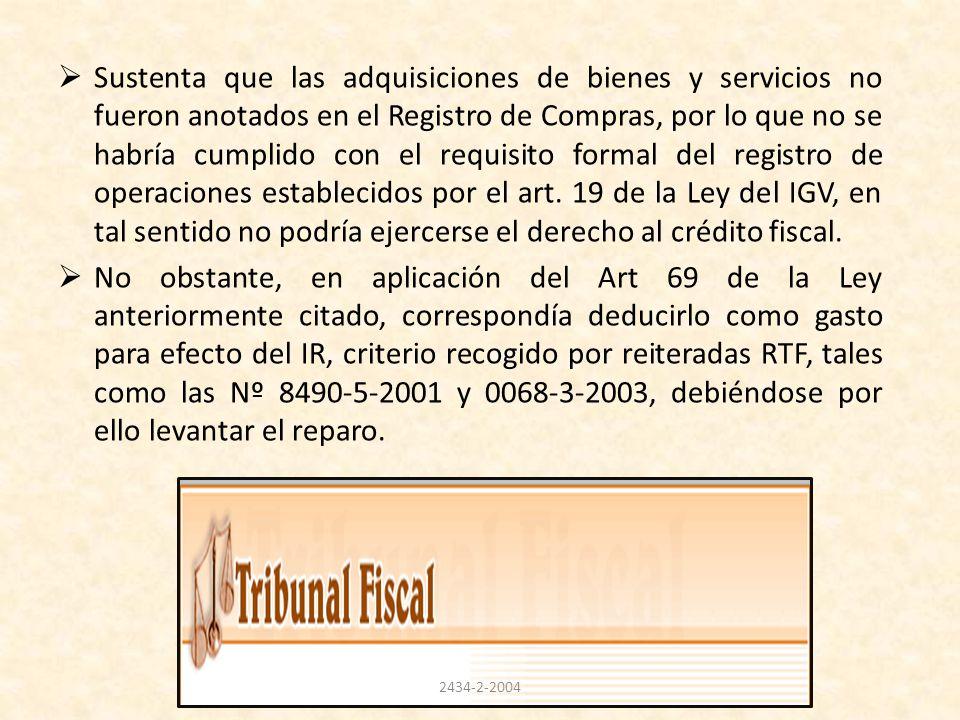 Sustenta que las adquisiciones de bienes y servicios no fueron anotados en el Registro de Compras, por lo que no se habría cumplido con el requisito f