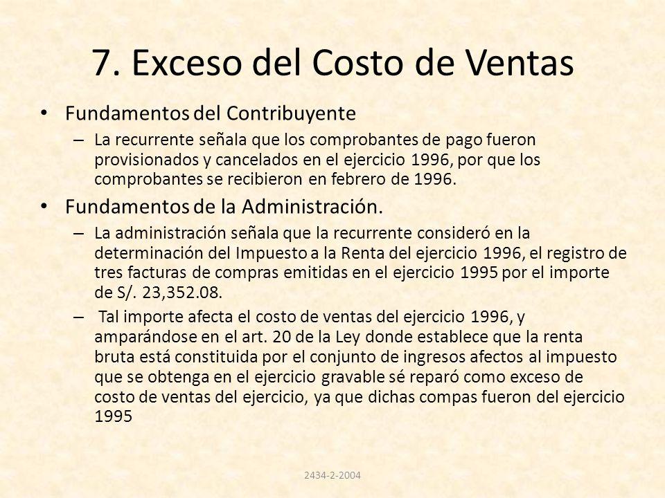 7. Exceso del Costo de Ventas Fundamentos del Contribuyente – La recurrente señala que los comprobantes de pago fueron provisionados y cancelados en e