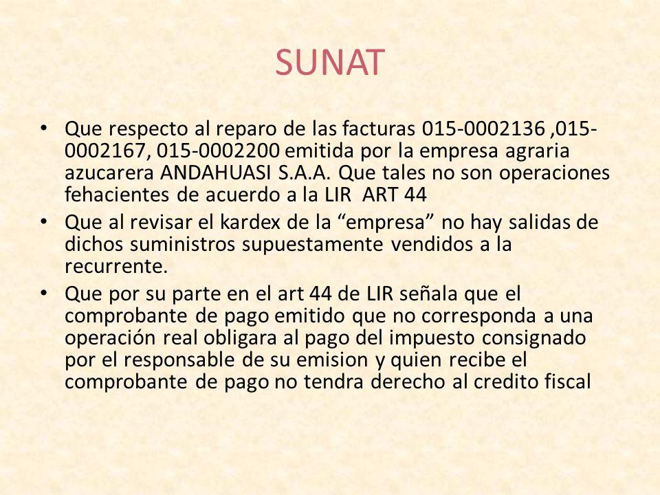 SUNAT Que respecto al reparo de las facturas 015-0002136,015- 0002167, 015-0002200 emitida por la empresa agraria azucarera ANDAHUASI S.A.A. Que tales
