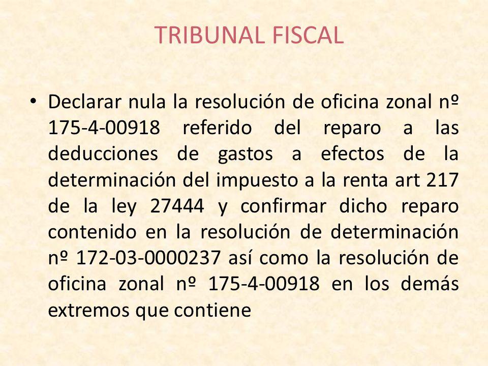 TRIBUNAL FISCAL Declarar nula la resolución de oficina zonal nº 175-4-00918 referido del reparo a las deducciones de gastos a efectos de la determinac