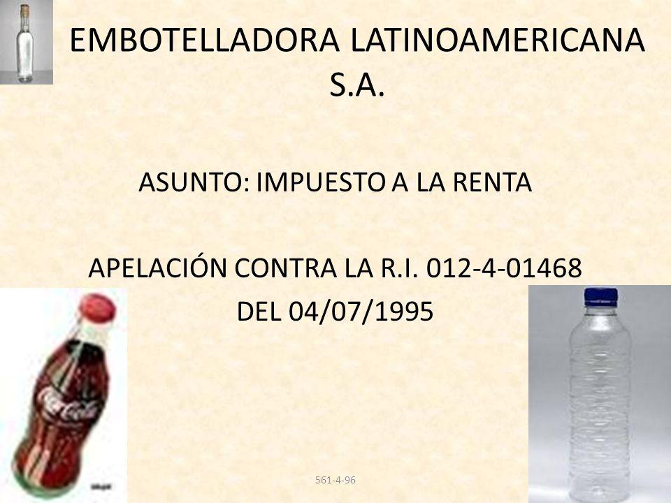 EMBOTELLADORA LATINOAMERICANA S.A. ASUNTO: IMPUESTO A LA RENTA APELACIÓN CONTRA LA R.I. 012-4-01468 DEL 04/07/1995 561-4-96