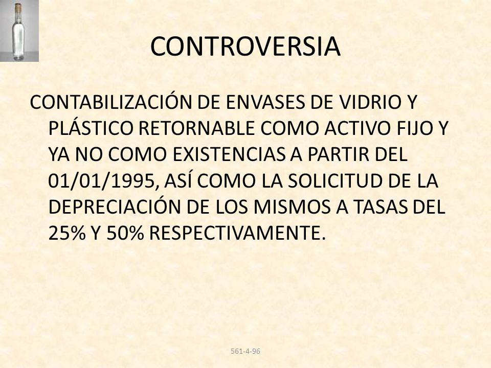 CONTROVERSIA CONTABILIZACIÓN DE ENVASES DE VIDRIO Y PLÁSTICO RETORNABLE COMO ACTIVO FIJO Y YA NO COMO EXISTENCIAS A PARTIR DEL 01/01/1995, ASÍ COMO LA