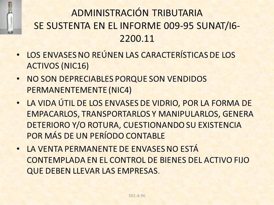 ADMINISTRACIÓN TRIBUTARIA SE SUSTENTA EN EL INFORME 009-95 SUNAT/I6- 2200.11 LOS ENVASES NO REÚNEN LAS CARACTERÍSTICAS DE LOS ACTIVOS (NIC16) NO SON D