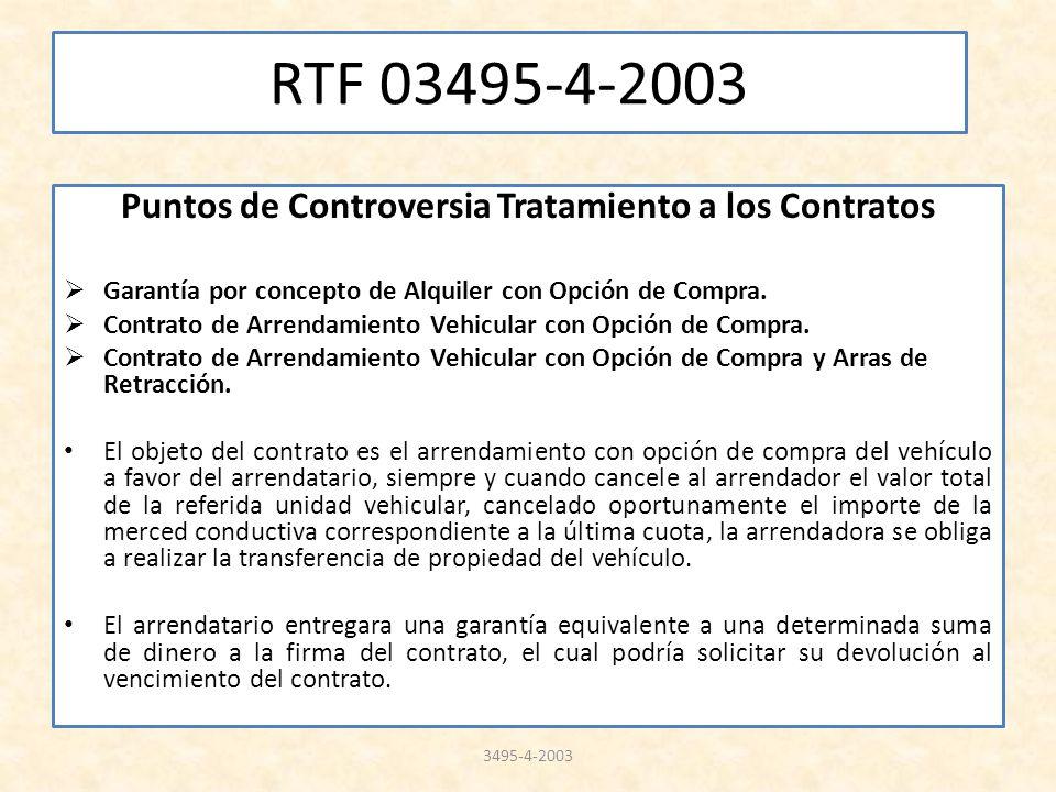 RTF 03495-4-2003 Puntos de Controversia Tratamiento a los Contratos Garantía por concepto de Alquiler con Opción de Compra. Contrato de Arrendamiento
