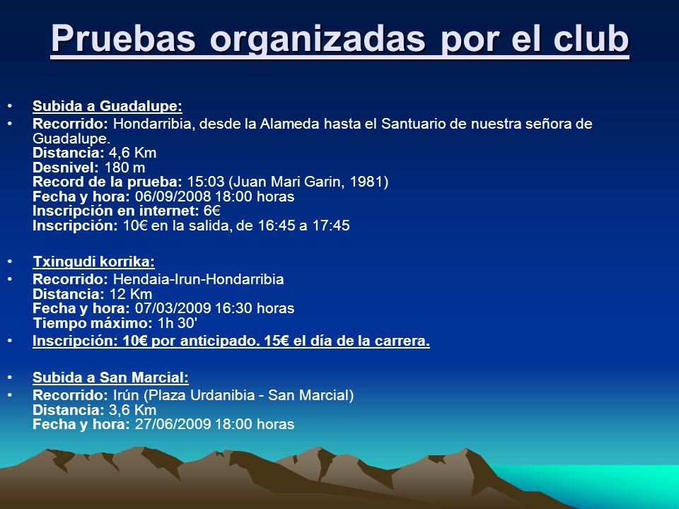 Pruebas organizadas por el club Subida a Guadalupe: Recorrido: Hondarribia, desde la Alameda hasta el Santuario de nuestra señora de Guadalupe. Distan