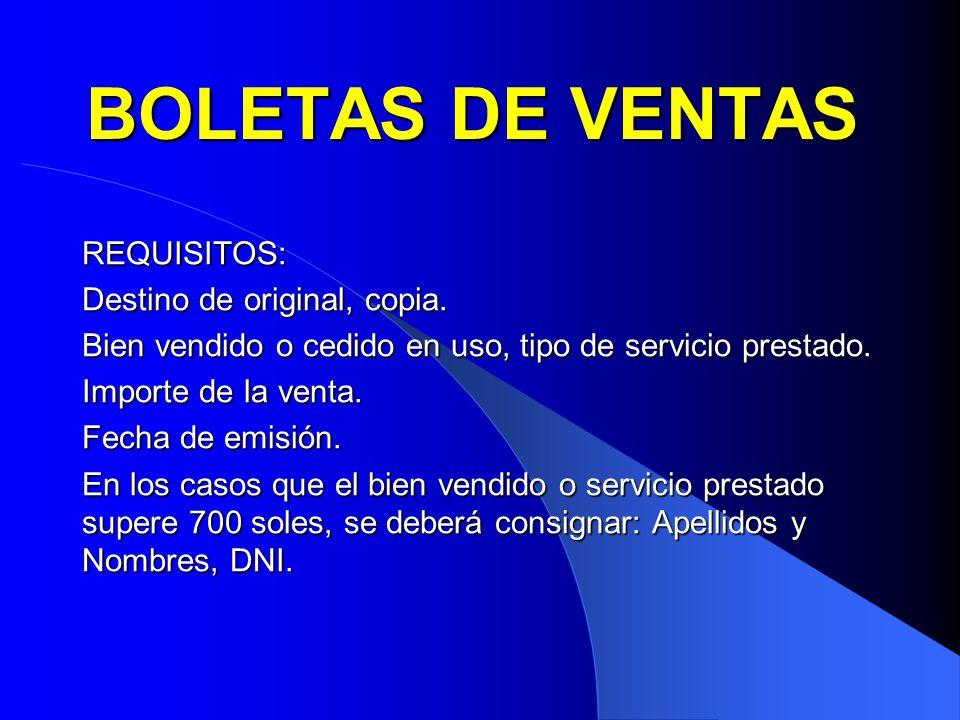 BOLETAS DE VENTAS REQUISITOS: Destino de original, copia.