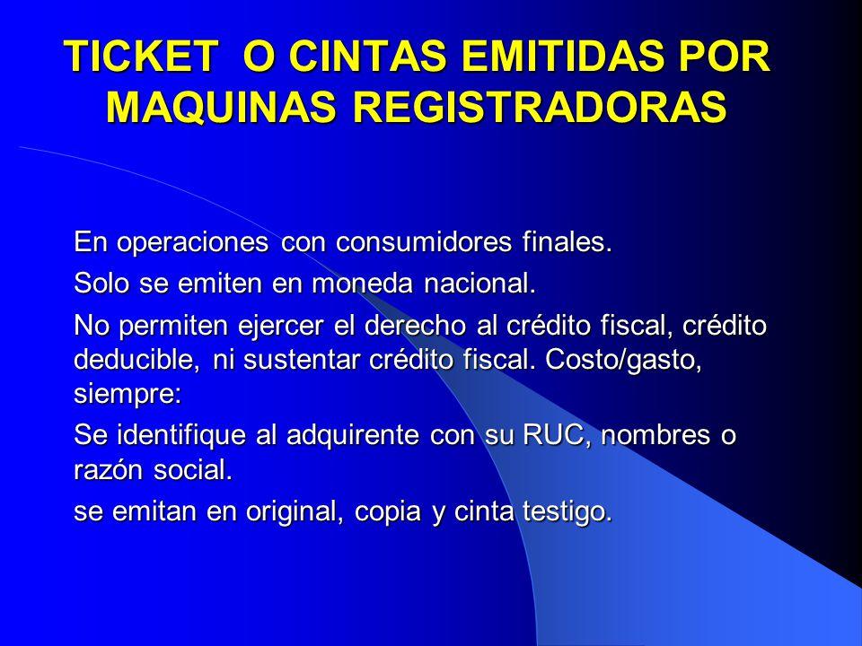 TICKET O CINTAS EMITIDAS POR MAQUINAS REGISTRADORAS En operaciones con consumidores finales.