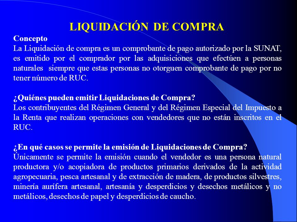 LIQUIDACIÓN DE COMPRA LIQUIDACIÓN DE COMPRA Concepto La Liquidación de compra es un comprobante de pago autorizado por la SUNAT, es emitido por el com