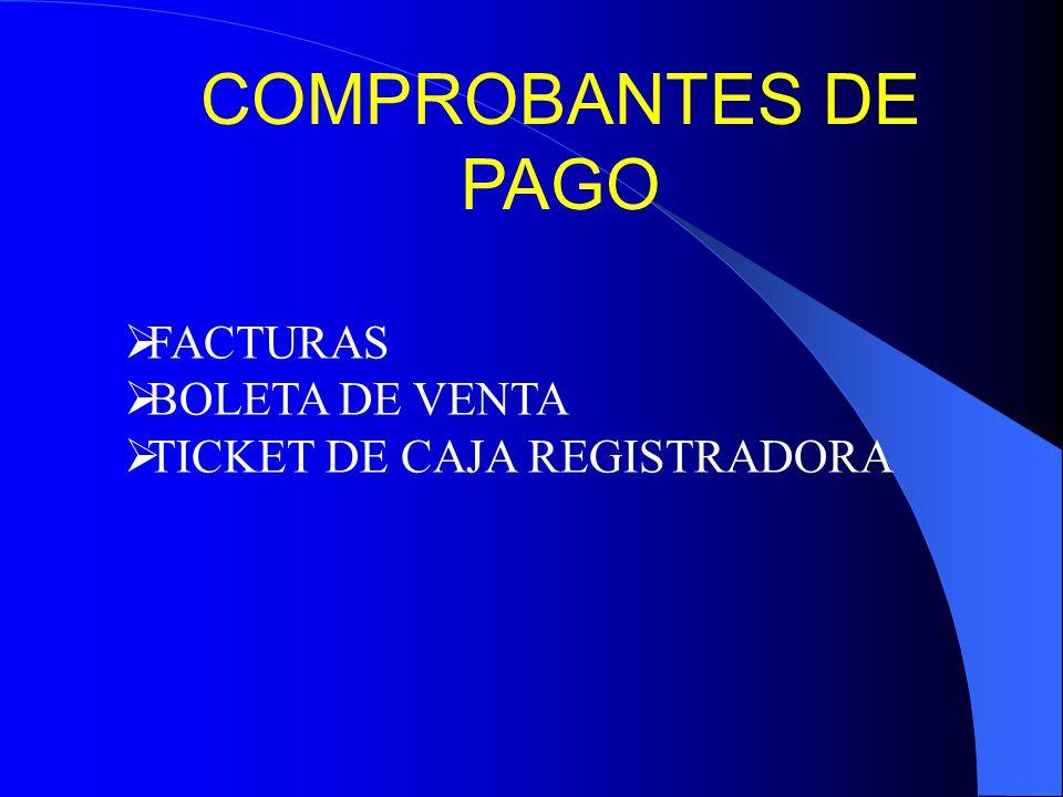 COMPROBANTES DE PAGO FACTURAS BOLETA DE VENTA TICKET DE CAJA REGISTRADORA