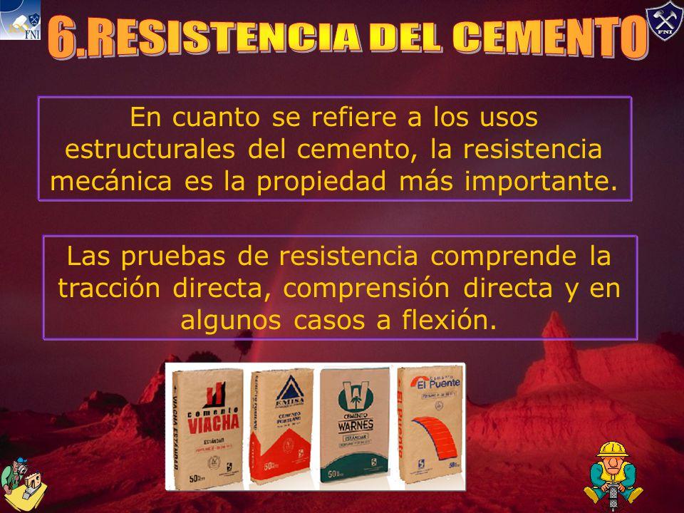 En cuanto se refiere a los usos estructurales del cemento, la resistencia mecánica es la propiedad más importante.