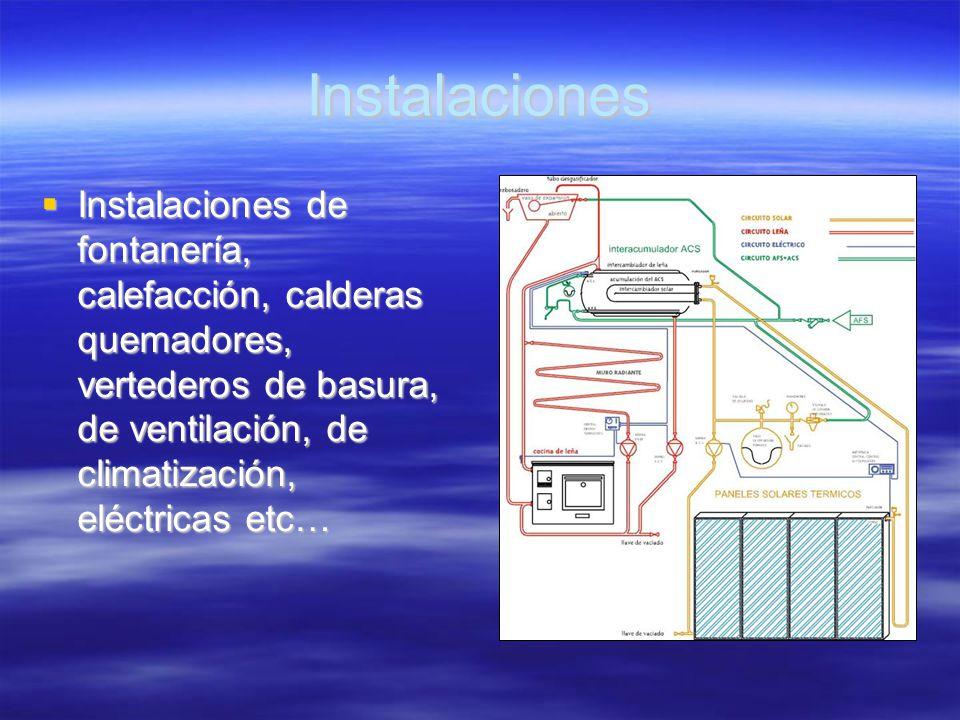 Instalaciones Instalaciones de fontanería, calefacción, calderas quemadores, vertederos de basura, de ventilación, de climatización, eléctricas etc… I