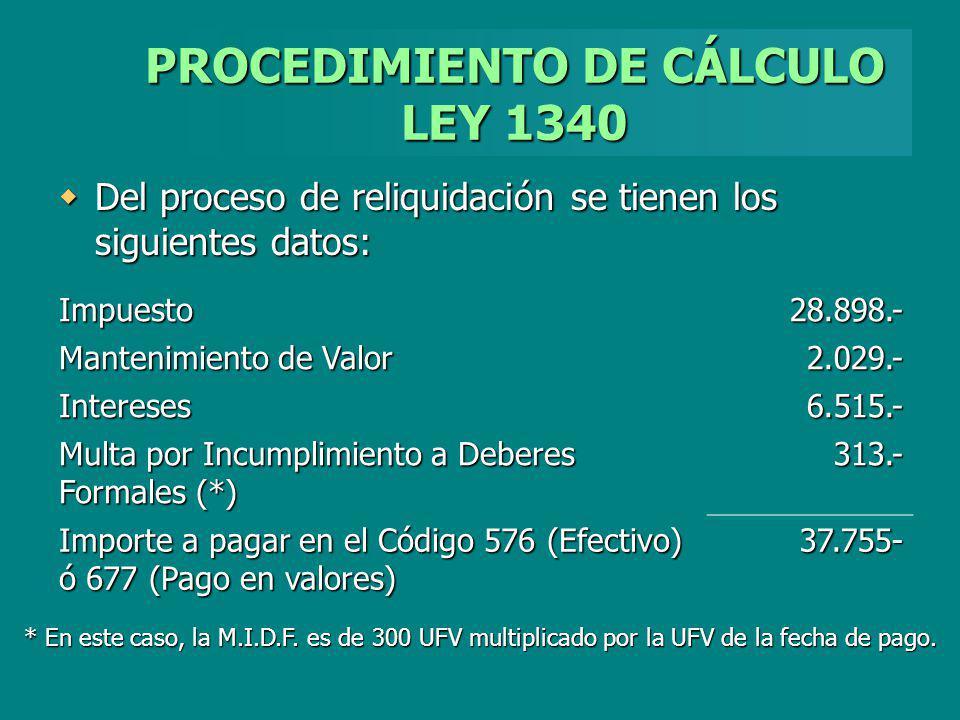 PROCEDIMIENTO DE CÁLCULO LEY 1340 Del proceso de reliquidación se tienen los siguientes datos: Del proceso de reliquidación se tienen los siguientes d