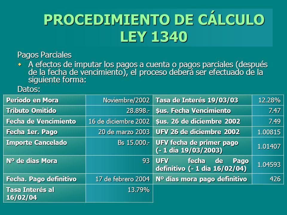 PROCEDIMIENTO DE CÁLCULO LEY 1340 Pagos Parciales A efectos de imputar los pagos a cuenta o pagos parciales (después de la fecha de vencimiento), el p