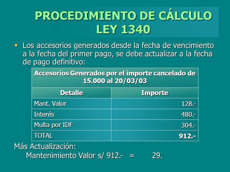 PROCEDIMIENTO DE CÁLCULO LEY 1340 Los accesorios generados desde la fecha de vencimiento a la fecha del primer pago, se debe actualizar a la fecha de