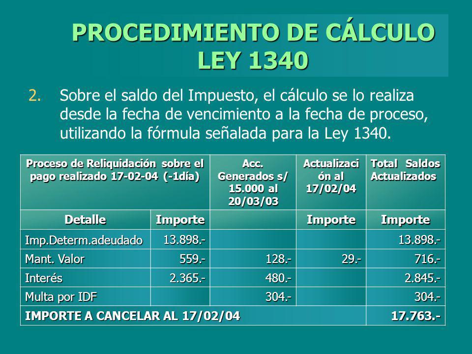 PROCEDIMIENTO DE CÁLCULO LEY 1340 2. 2.Sobre el saldo del Impuesto, el cálculo se lo realiza desde la fecha de vencimiento a la fecha de proceso, util