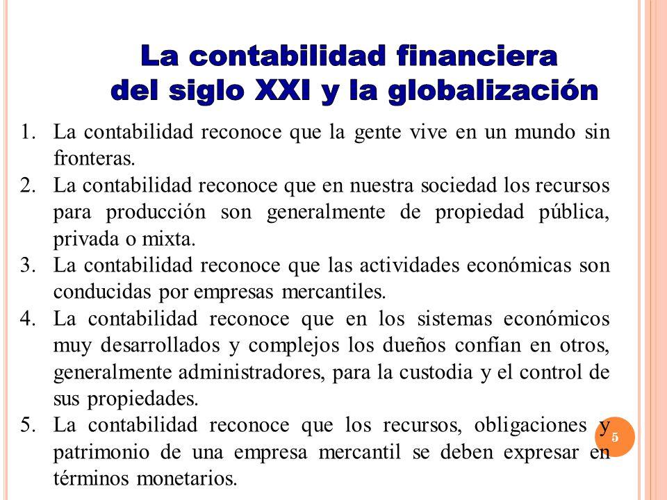 Lograr armonizar la práctica nacional en materia contable, según las normas de información financiera aceptadas globalmente.