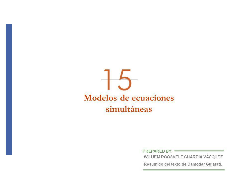 chapter 12 of 15 PRUEBA DE EXOGENEIDAD 15.3.1 Es responsabilidad del investigador especificar cuáles variables son endógenas y cuáles exógenas.