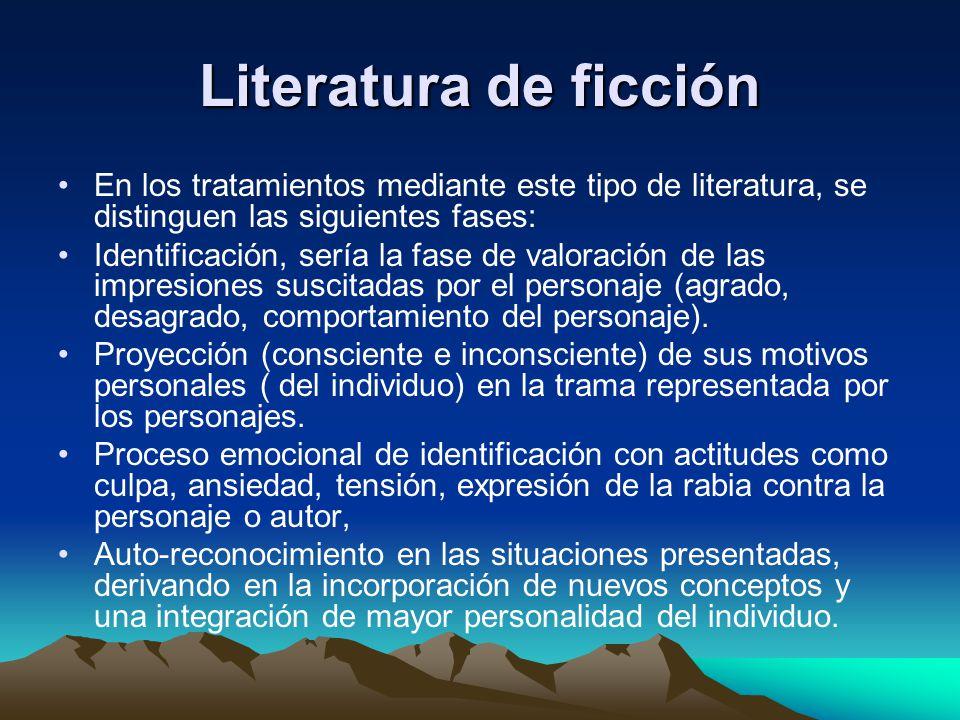 Literatura de ficción En los tratamientos mediante este tipo de literatura, se distinguen las siguientes fases: Identificación, sería la fase de valor