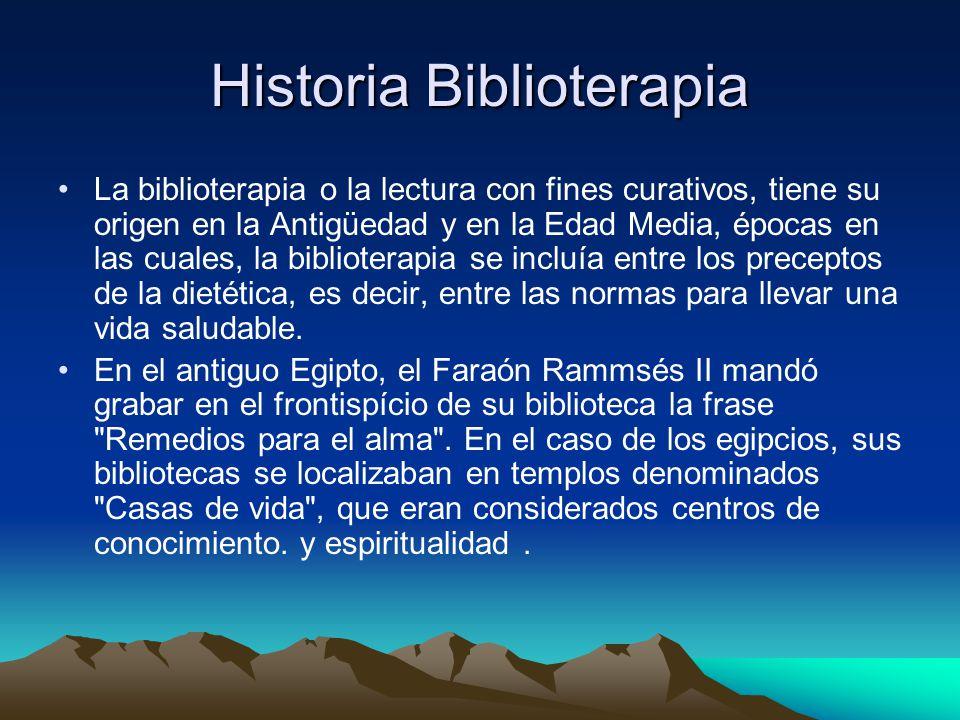 Historia Biblioterapia La biblioterapia o la lectura con fines curativos, tiene su origen en la Antigüedad y en la Edad Media, épocas en las cuales, l