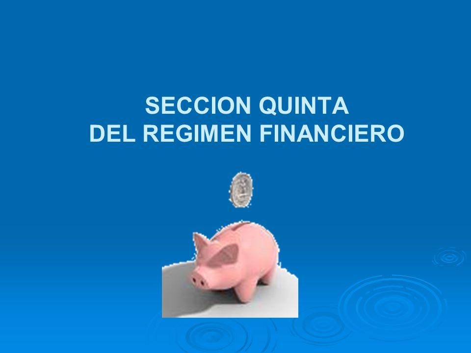 SECCION QUINTA DEL REGIMEN FINANCIERO