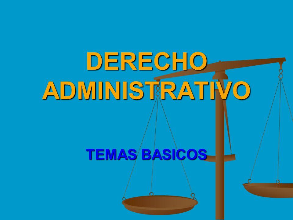 DERECHO ADMINISTRATIVO TEMAS BASICOS