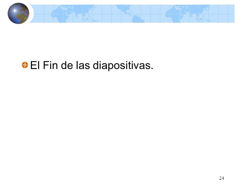 24 El Fin de las diapositivas.