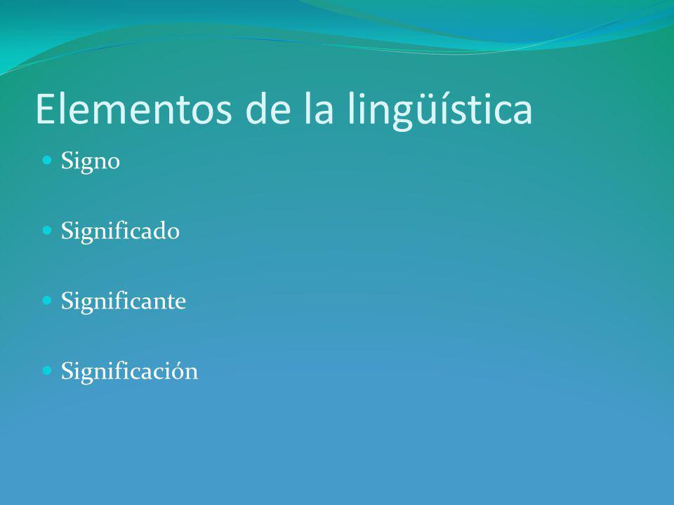 El signo Es la partícula más sencilla del lenguaje Tiene dos componentes: En una primera clasificación: Concepto Imagen acústica En una segunda clasificación: Significado Significante