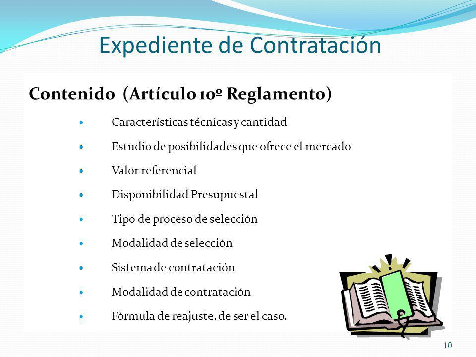 Expediente de Contratación Contenido (Artículo 10º Reglamento) Características técnicas y cantidad Estudio de posibilidades que ofrece el mercado Valo