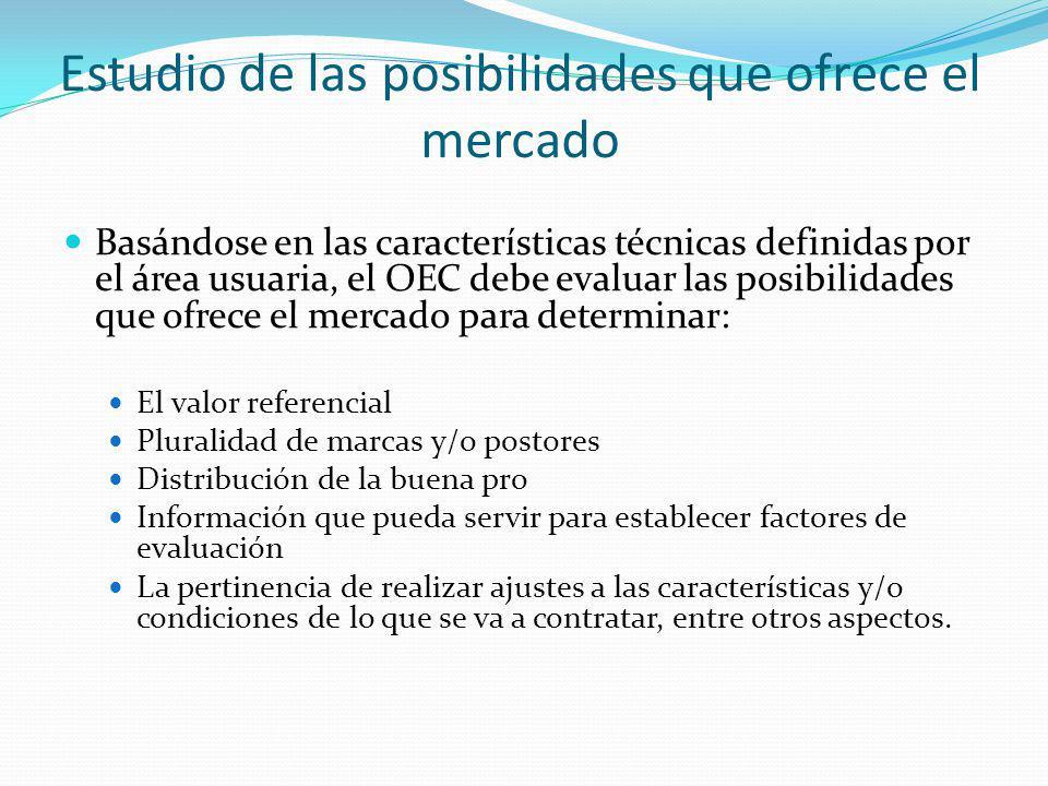 Estudio de las posibilidades que ofrece el mercado Basándose en las características técnicas definidas por el área usuaria, el OEC debe evaluar las po