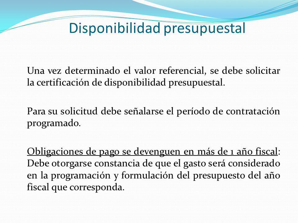 Disponibilidad presupuestal Una vez determinado el valor referencial, se debe solicitar la certificación de disponibilidad presupuestal. Para su solic