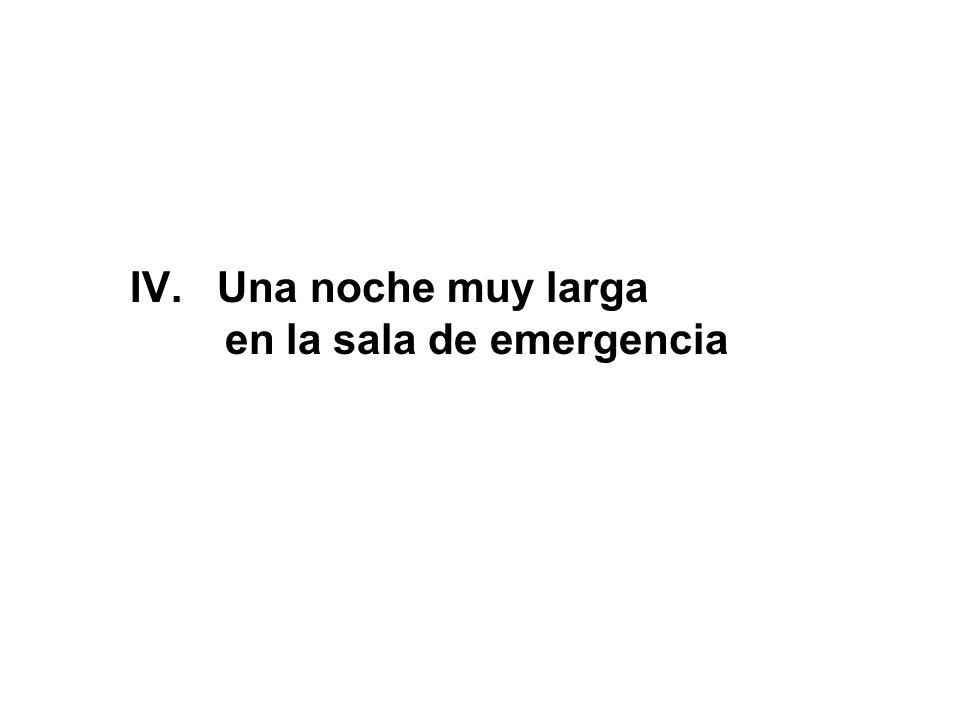 IV. Una noche muy larga en la sala de emergencia