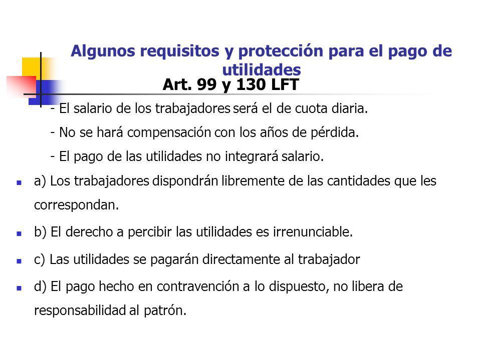 a) Los trabajadores dispondrán libremente de las cantidades que les correspondan. b) El derecho a percibir las utilidades es irrenunciable. c) Las uti