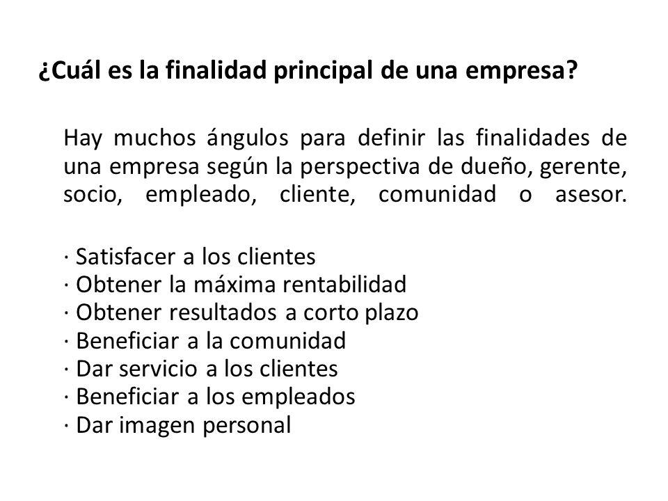 ¿Cuál es la finalidad principal de una empresa? Hay muchos ángulos para definir las finalidades de una empresa según la perspectiva de dueño, gerente,