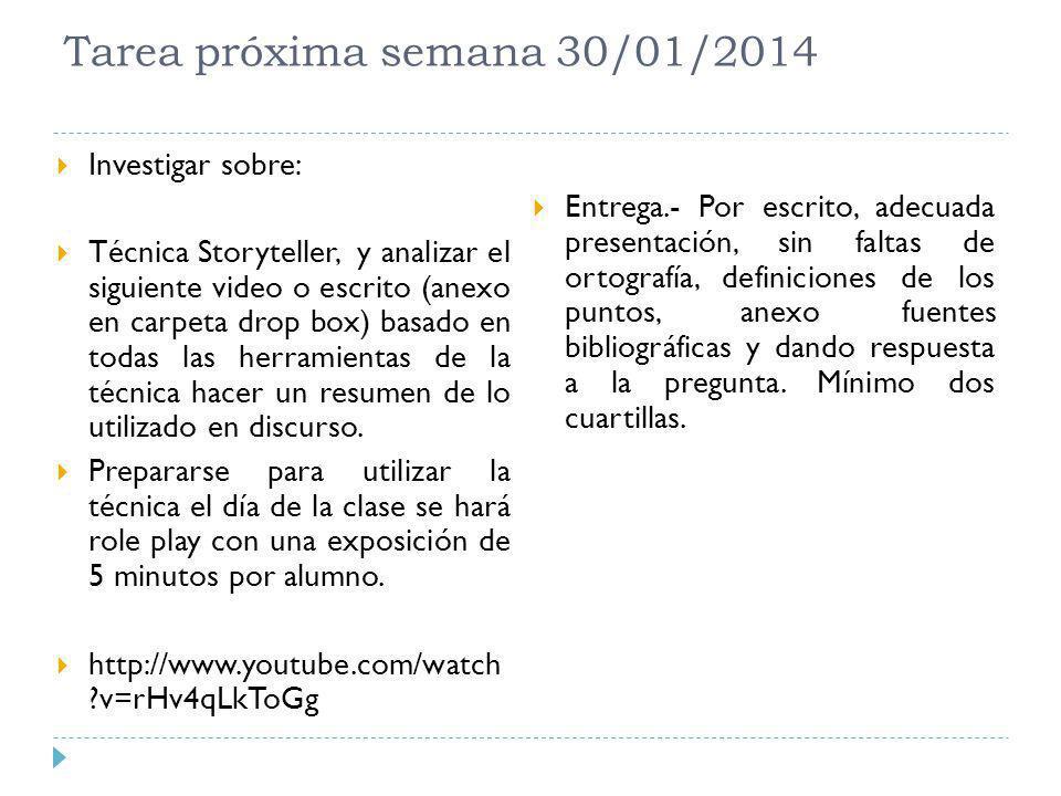 Tarea próxima semana 30/01/2014 Investigar sobre: Técnica Storyteller, y analizar el siguiente video o escrito (anexo en carpeta drop box) basado en t