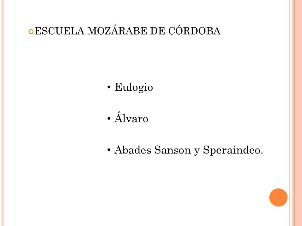 Eulogio Álvaro Abades Sanson y Speraindeo. ESCUELA MOZÁRABE DE CÓRDOBA
