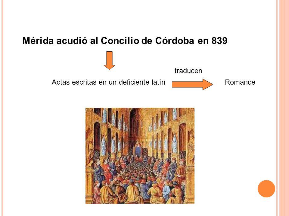 acudió al Concilio de Córdoba en 839 Actas escritas en un deficiente latín traducen Romance Mérida