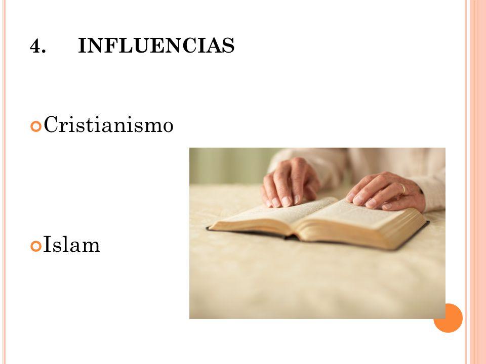 4.INFLUENCIAS Cristianismo Islam