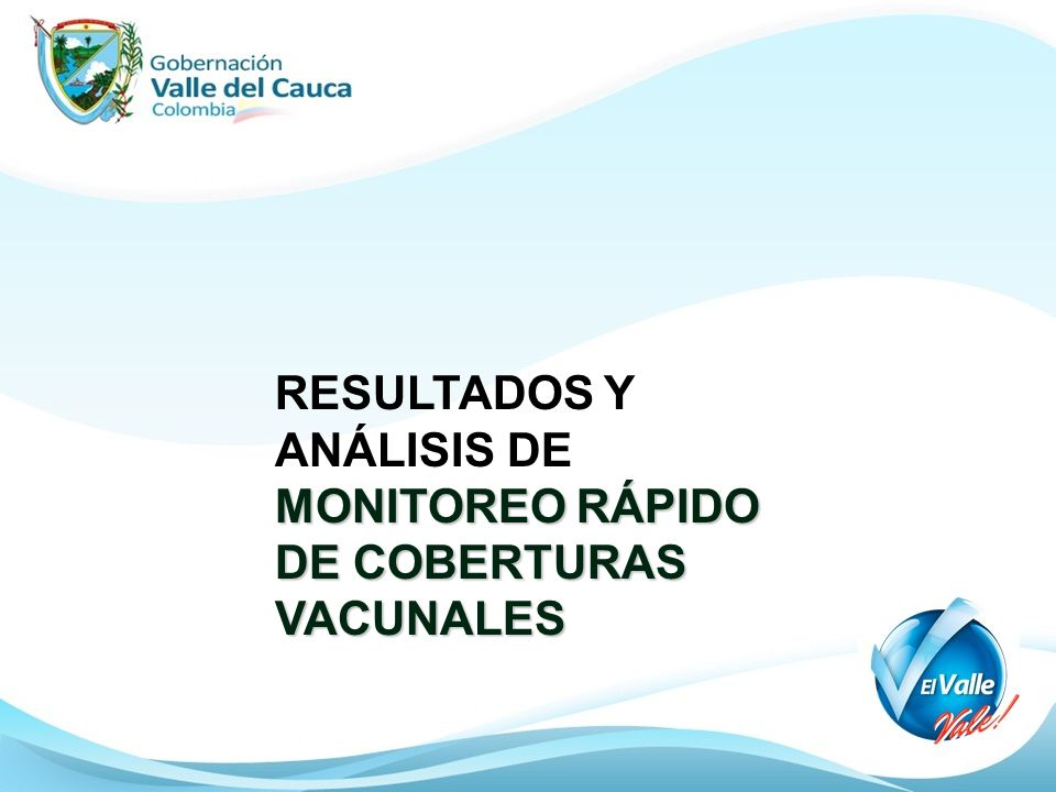 MONITOREO RÁPIDO DE COBERTURAS VACUNALES RESULTADOS Y ANÁLISIS DE MONITOREO RÁPIDO DE COBERTURAS VACUNALES