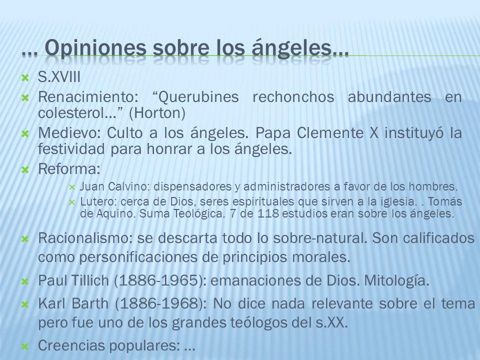 S.XVIII Renacimiento: Querubines rechonchos abundantes en colesterol… (Horton) Medievo: Culto a los ángeles. Papa Clemente X instituyó la festividad p