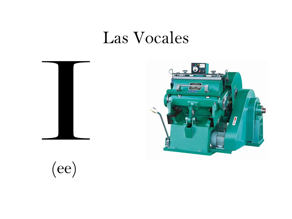 Las Vocales Why not (Oh).Notice that, when pronounced, the English O ends with a slight W sound.